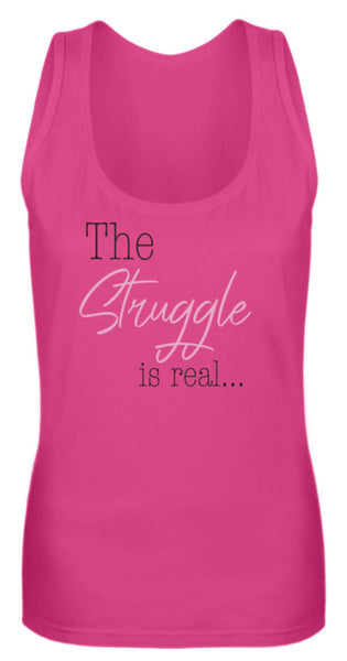 PM FASHION WOMEN® The Struggle is real  - Frauen Tanktop - PM FASHION®