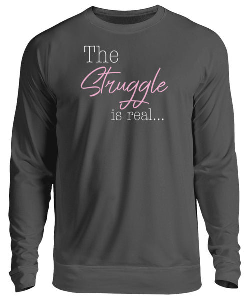 PM FASHION WOMEN® The Struggle is real  - Unisex Pullover - PM FASHION®
