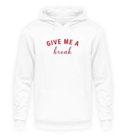 PM FASHION MEN® Give me a break  - Unisex Kapuzenpullover Hoodie - PM FASHION®