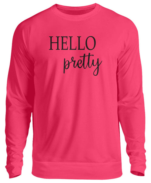 PM FASHION WOMEN® Hello pretty  - Unisex Pullover - PM FASHION®