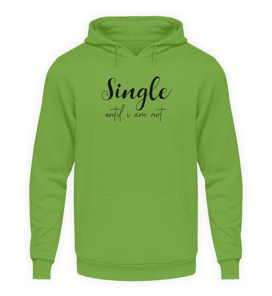 PM FASHION WOMEN® Single until i am not  - Unisex Kapuzenpullover Hoodie - PM FASHION®