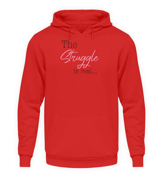 PM FASHION WOMEN® The Struggle is real  - Unisex Kapuzenpullover Hoodie - PM FASHION®