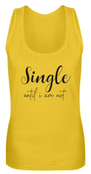 PM FASHION WOMEN® Single until i am not  - Frauen Tanktop - PM FASHION®