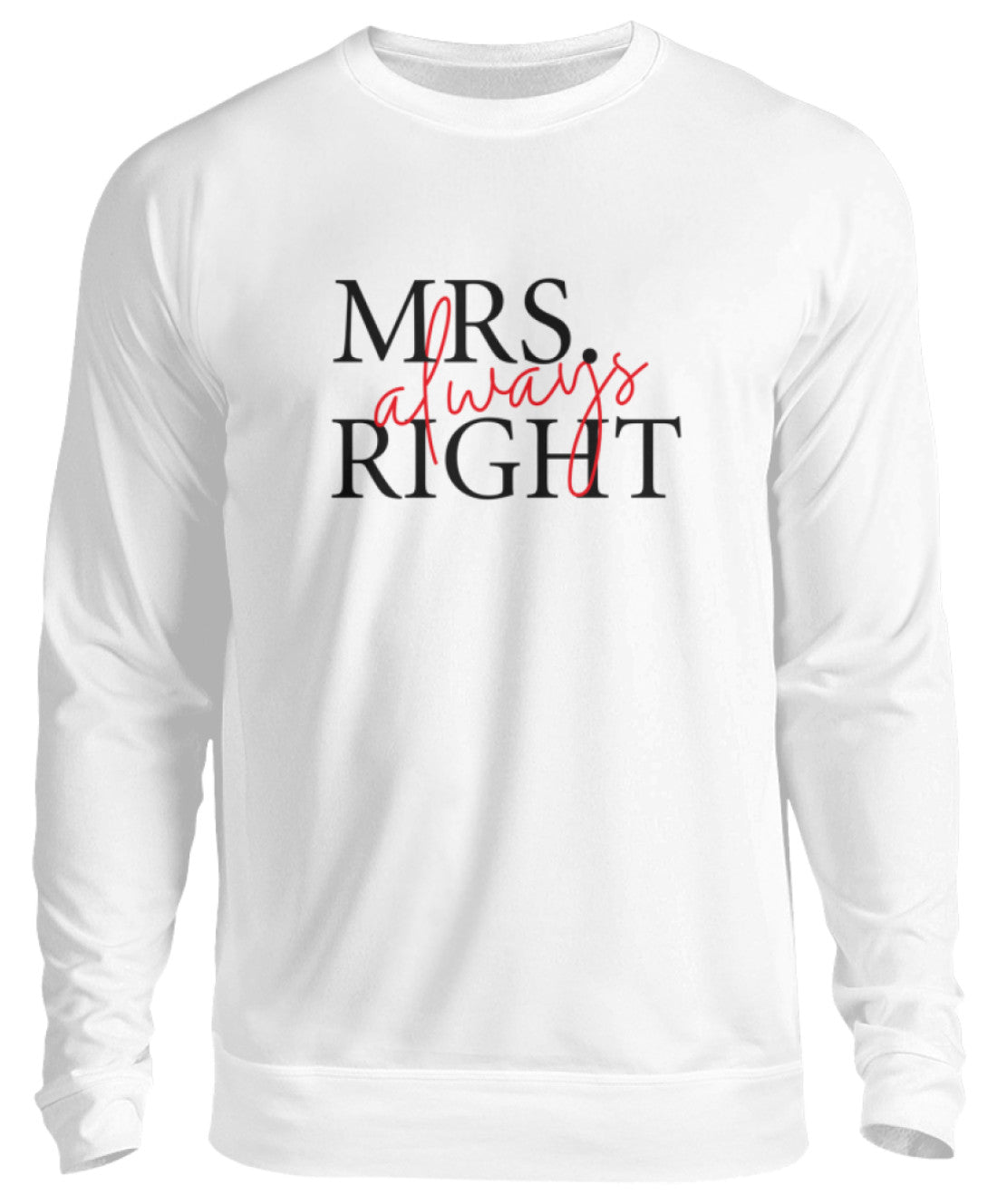 PM FASHION WOMEN® Mrs. Always right  - Unisex Pullover - PM FASHION®