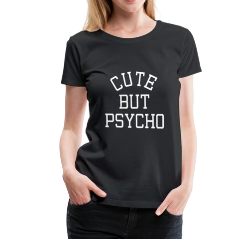 Cute but Psycho T-Shirt - Schwarz