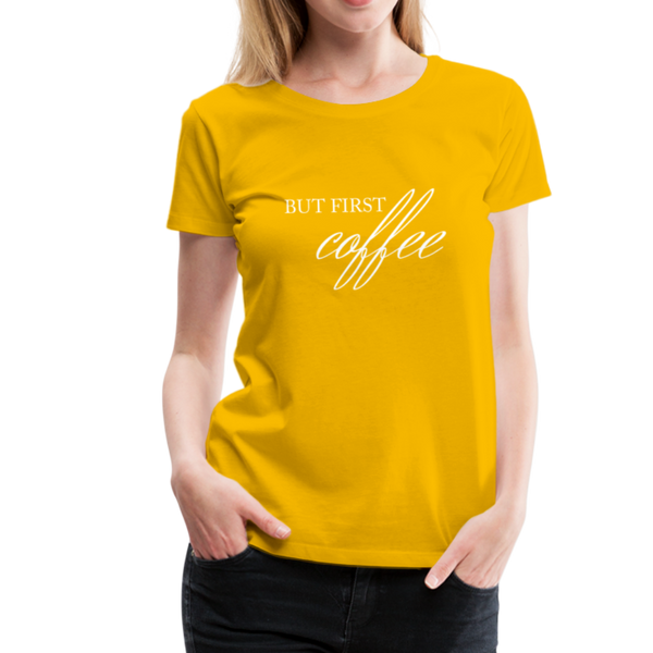 But First Coffee T-Shirt - Sonnengelb