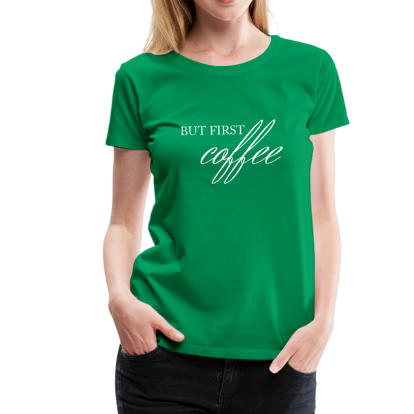 But First Coffee T-Shirt - Kelly Green