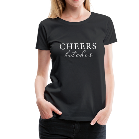 Cheers Bitches T-Shirt - Schwarz