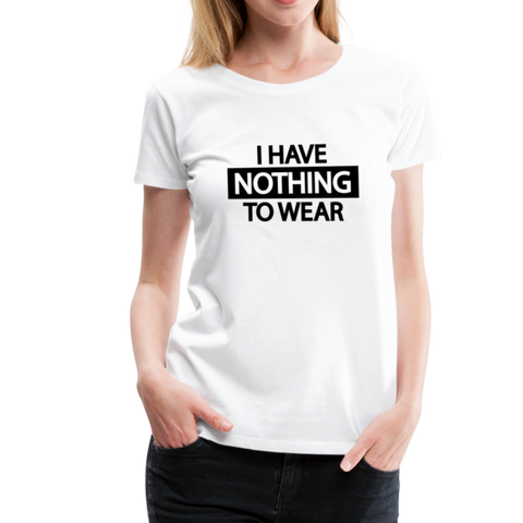 Nothing to Wear T-Shirt - Weiß