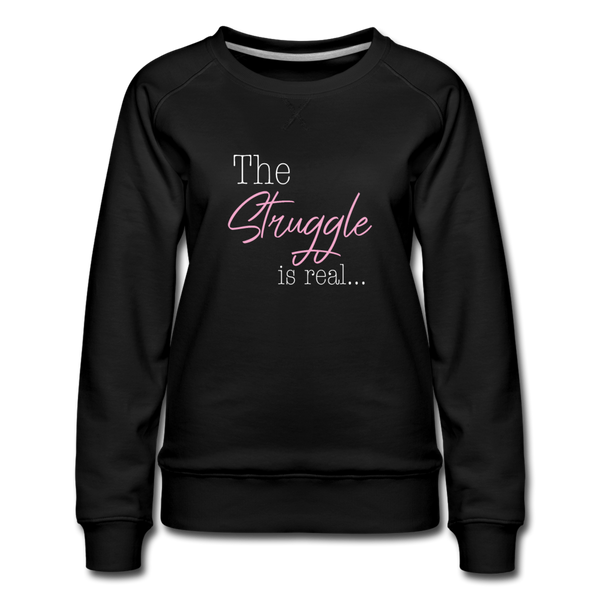 The Struggle is real Sweatshirt - Schwarz