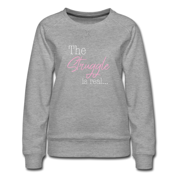 The Struggle is real Sweatshirt - Grau meliert