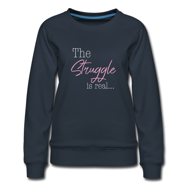 The Struggle is real Sweatshirt - Navy
