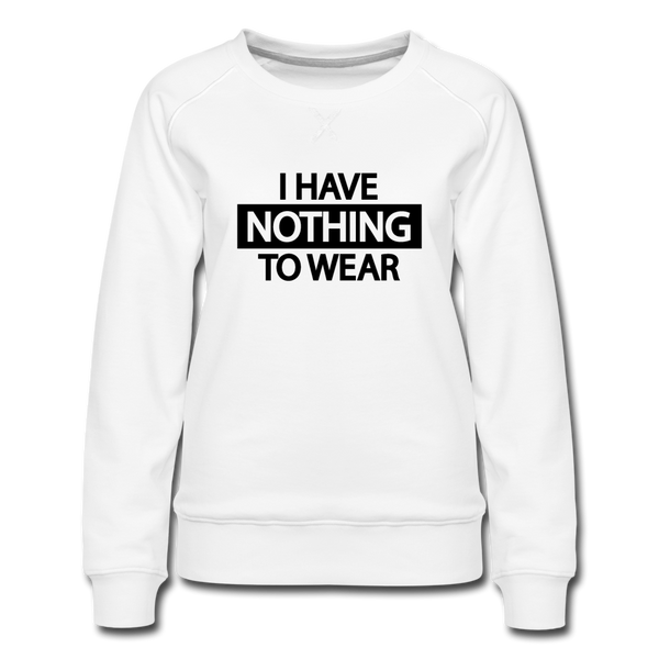 Nothing to Wear Sweatshirt - Weiß