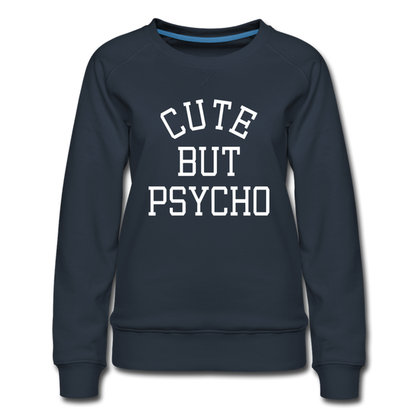 Cute but Psycho Sweatshirt - Navy