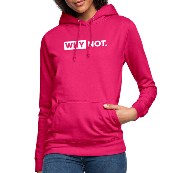 Why Not Hoodie - dark pink