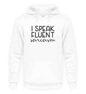 PM FASHION WOMEN® Fluent Sarcasm  - Unisex Kapuzenpullover Hoodie - PM FASHION®