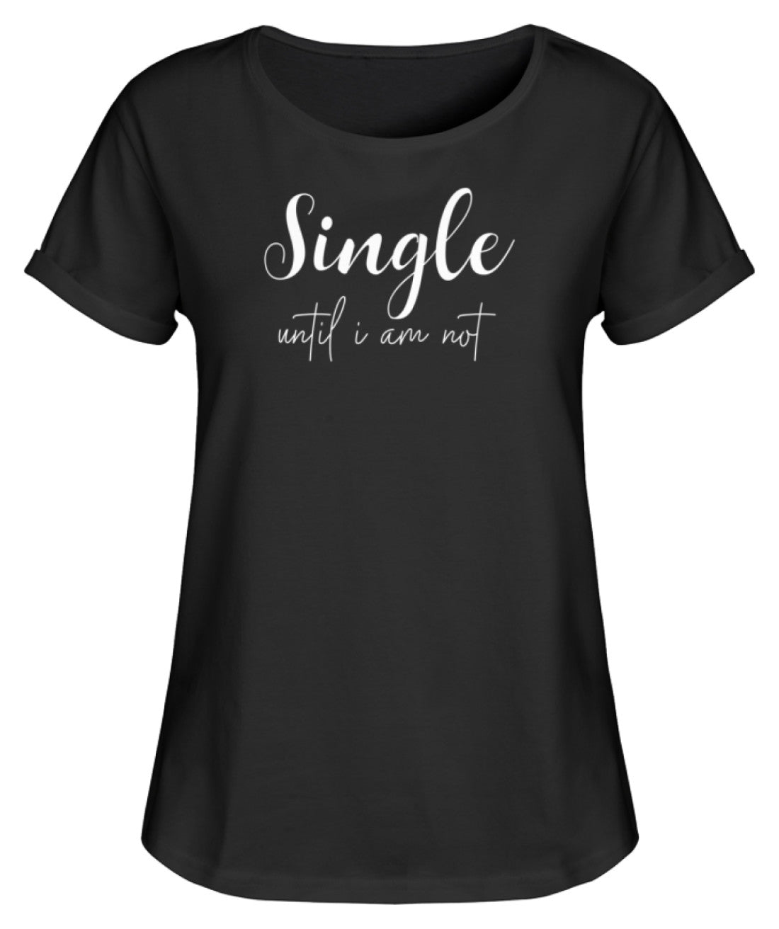 PM FASHION WOMEN® Single until i am not  - Damen RollUp Shirt - PM FASHION®
