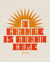 """A Change Is Gonna Come"" Tee by Andrew McGranahan"