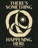 """There's Something Happening Here"" Tee by Andrew McGranahan"