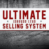 Ultimate Inbound Lead Selling System