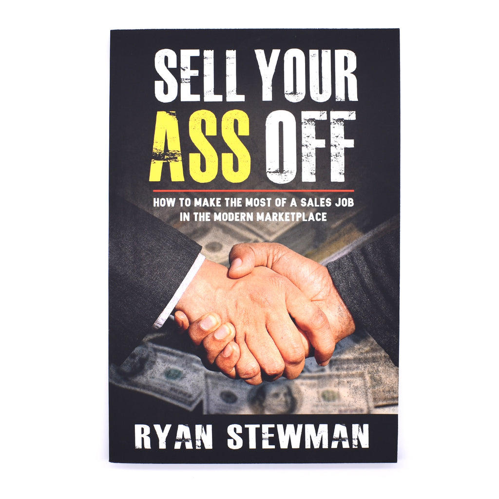 Sell Your Ass Off