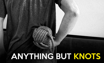 Not Knots…Anything But Knots