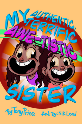 My Authentic, Terrific, Awe-Tistic Sister (2nd Edition)