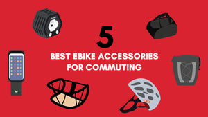 5 Best Ebike Accessories for Commuting