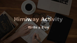 Himiway Activity | Write a Blog