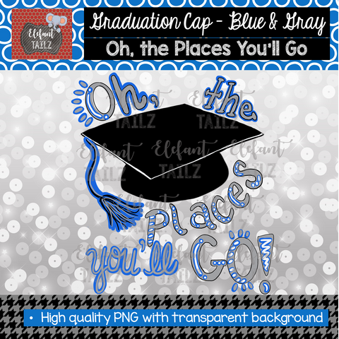 Graduation Cap Oh Places You'll Go - Blue & Gray