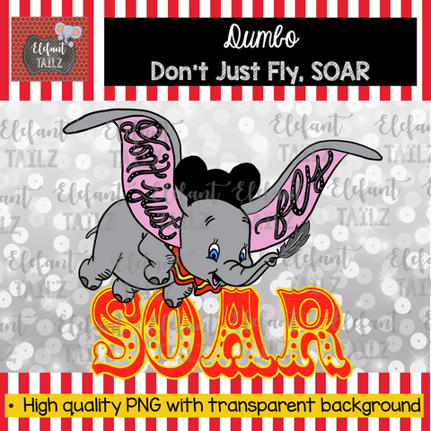 Dumbo Don't Just Fly Soar