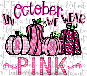 In October We Wear Pink Breast Cancer Awareness Pumpkins #3
