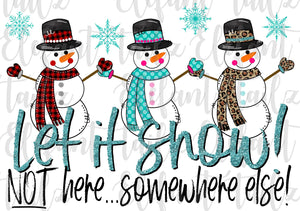 Let it Snow NOT Here Snowman Trio