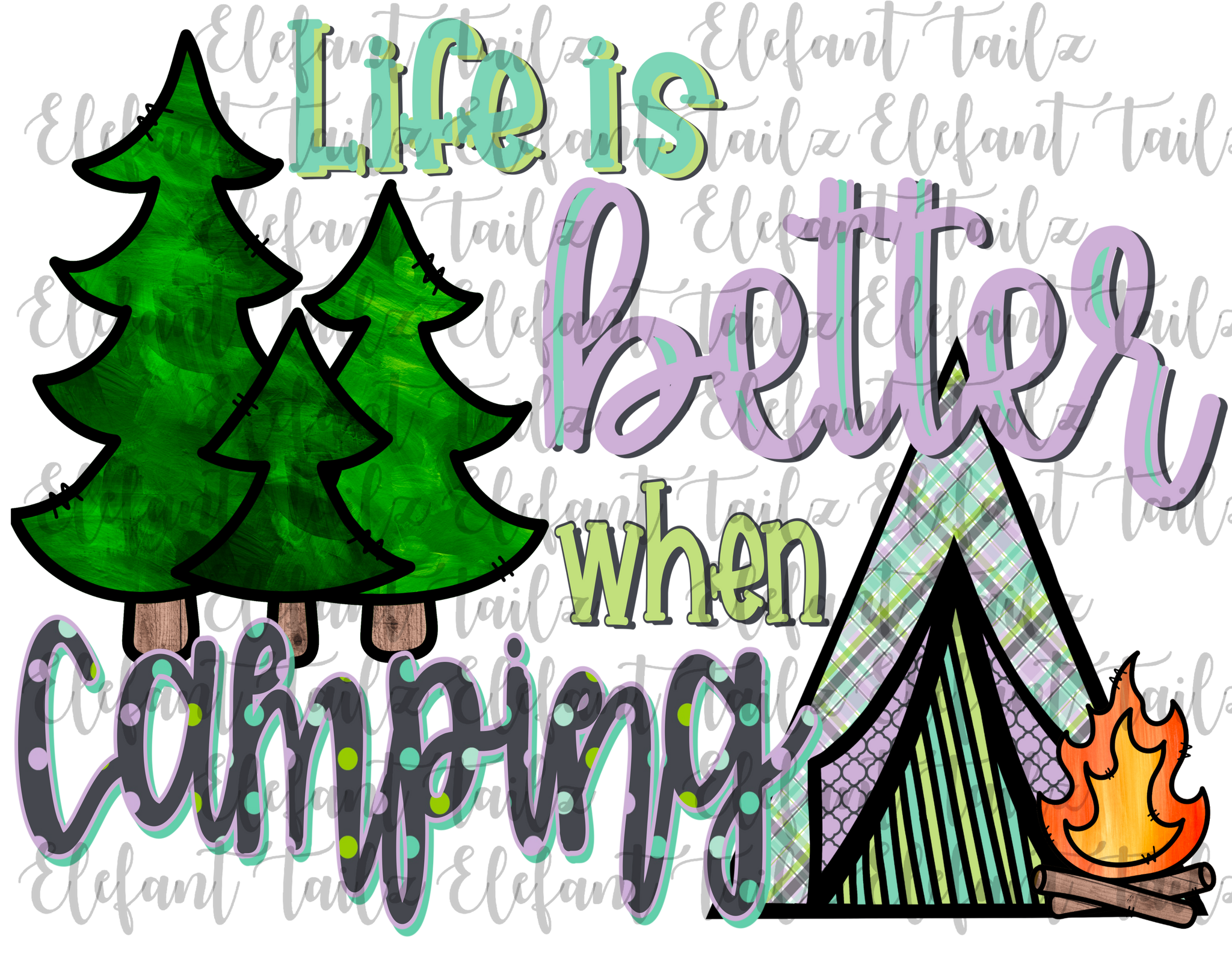 Life Is Better When Camping