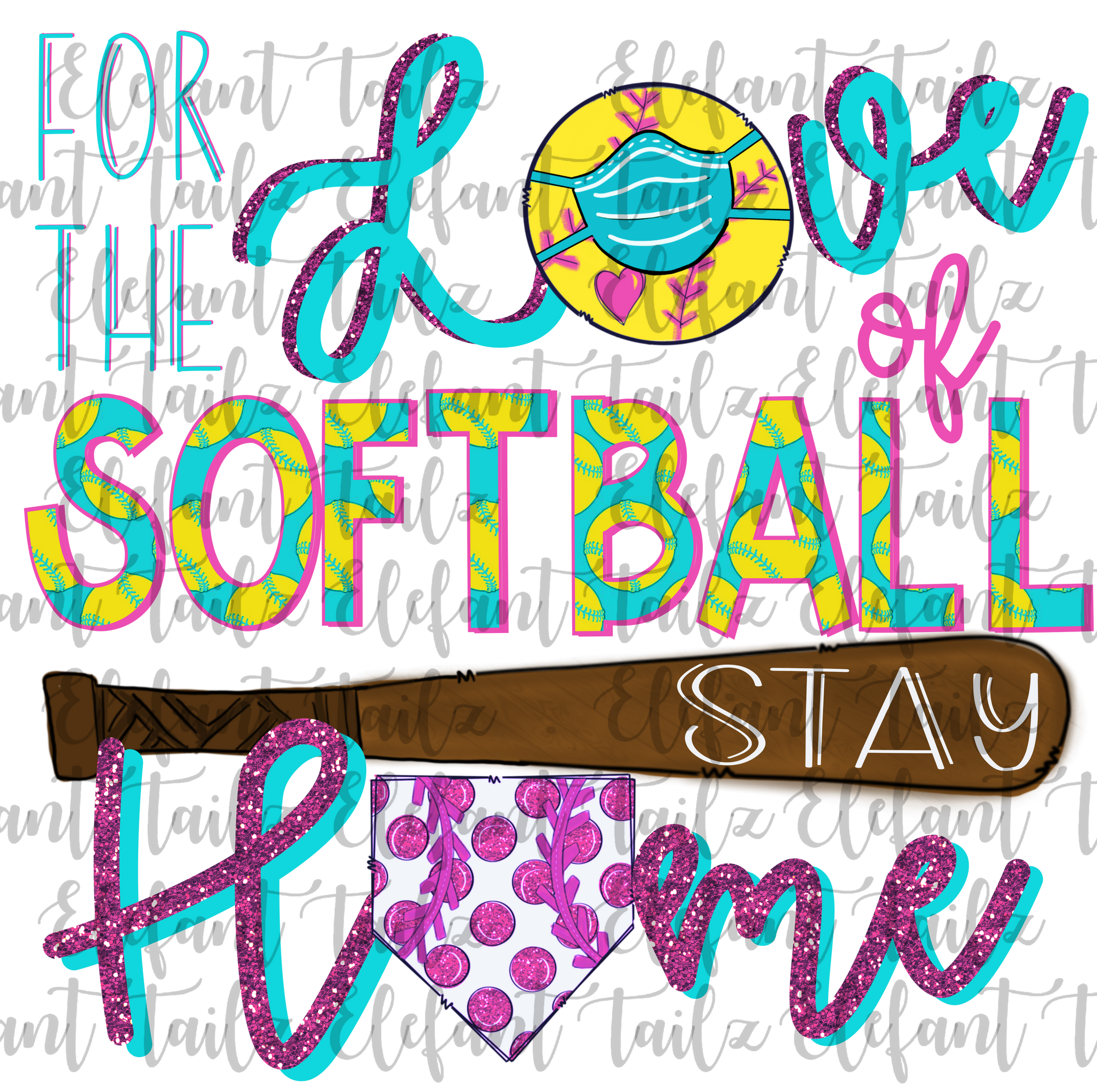 For the Love of Softball Stay Home