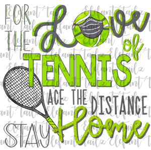 For the Love of Tennis Stay Home