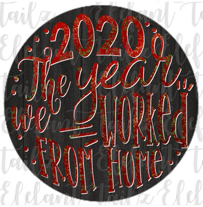 Ornament Rounds - 2020 Year Worked From Home #1