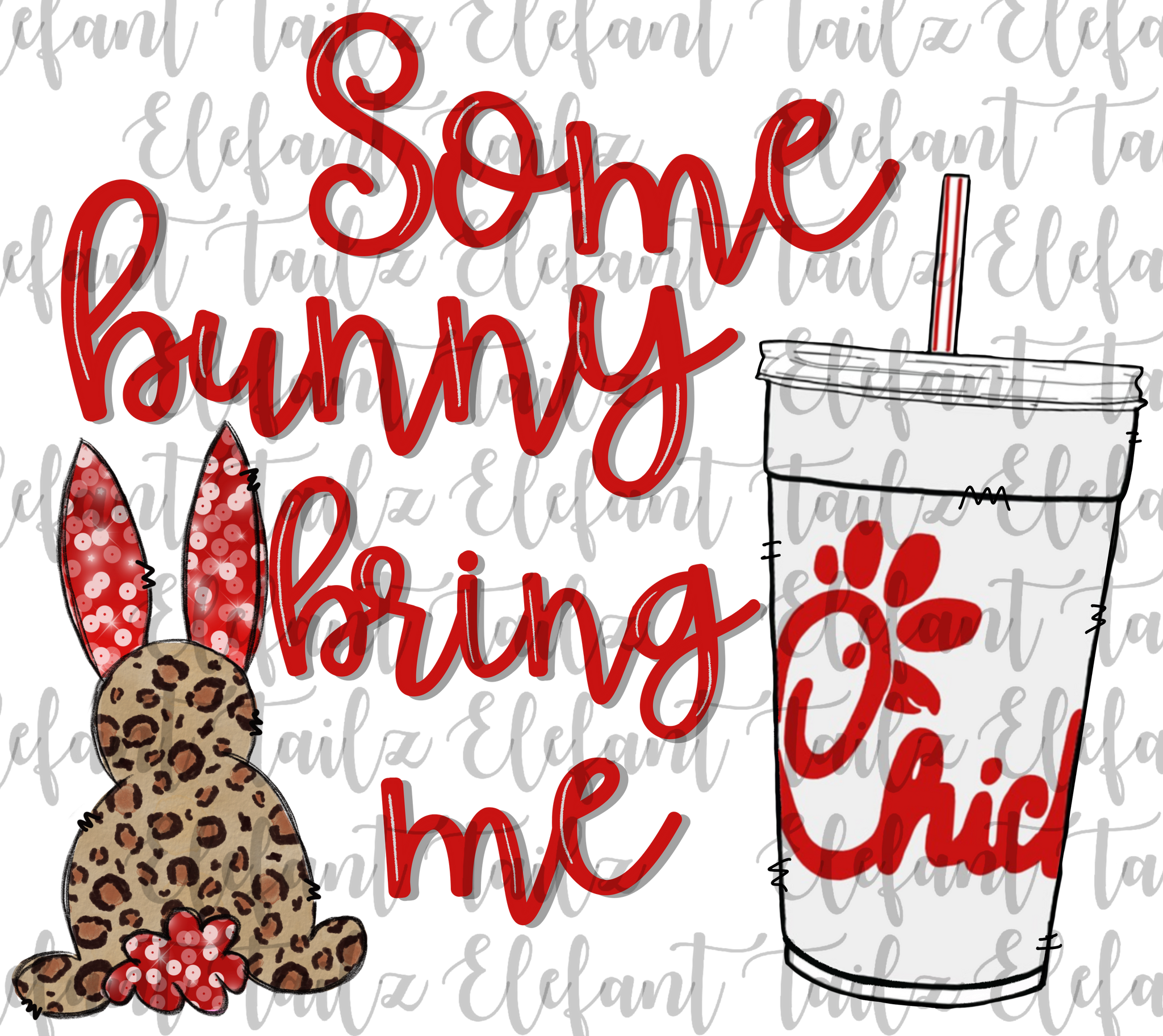 Some Bunny Bring Me Chick-Fil-A Drink