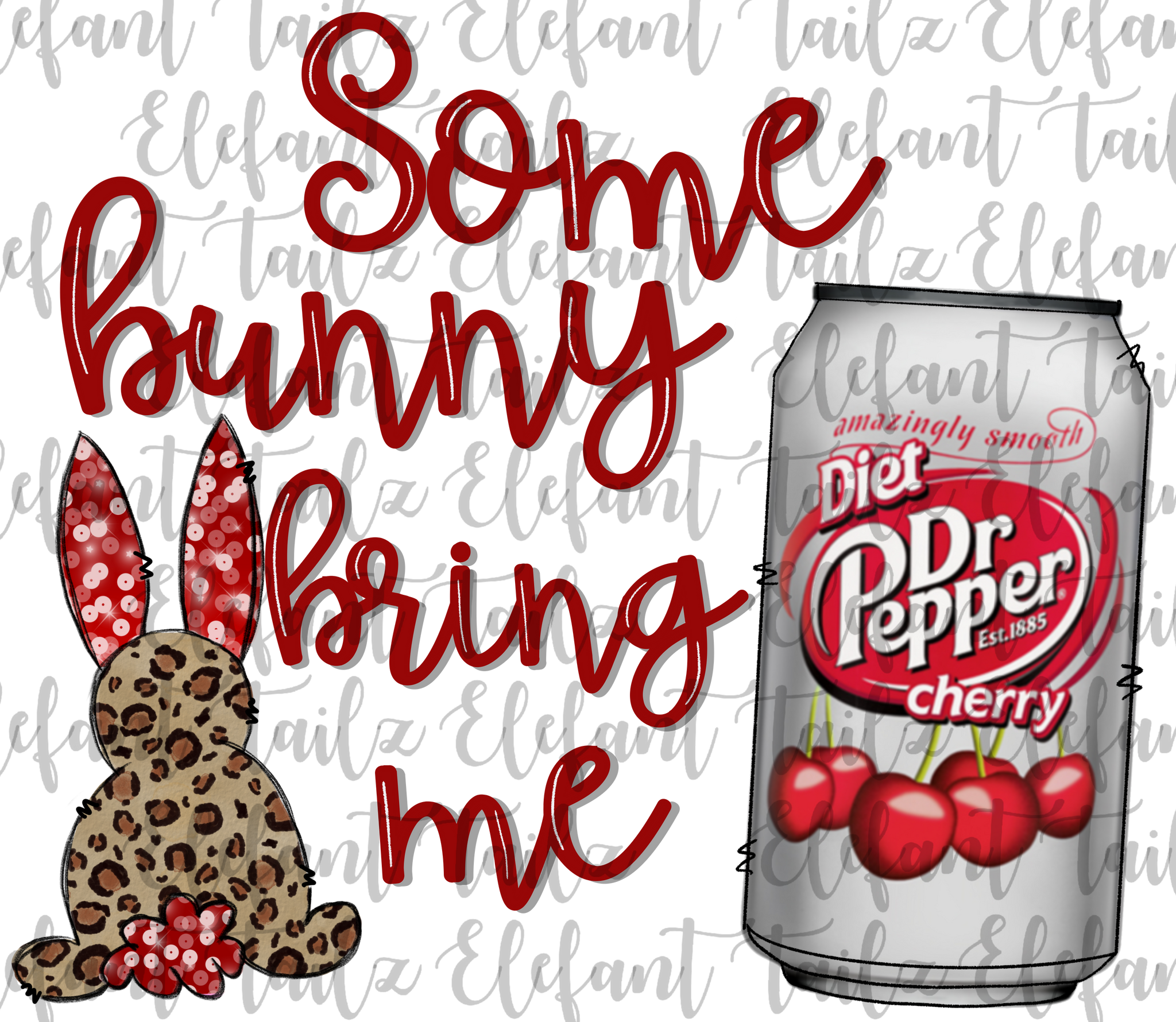 Some Bunny Bring Me Diet Dr. Pepper Cherry