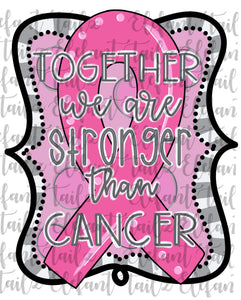 Together We Are Stronger Than Cancer