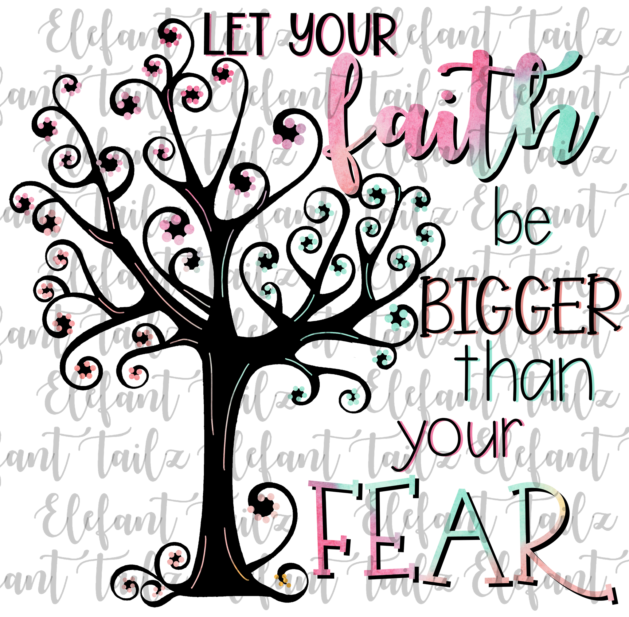Faith Bigger Than Fear Tree