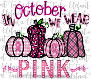 In October We Wear Pink Breast Cancer Awareness Pumpkins #2