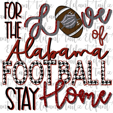 For the Love of Alabama Football Stay Home