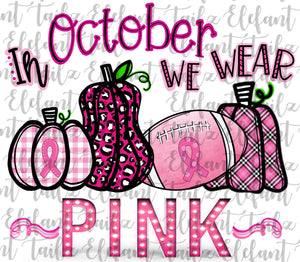 In October We Wear Pink Breast Cancer Awareness Pumpkins & Football