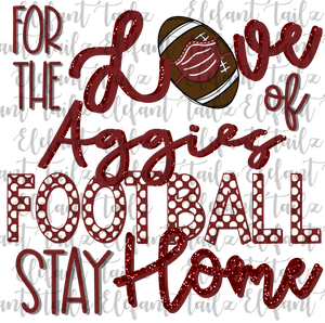 For the Love of Texas A&M Aggies Football Stay Home