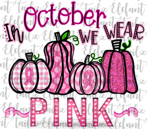 In October We Wear Pink Breast Cancer Awareness Pumpkins