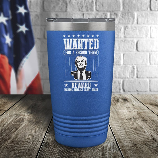 Trump Wanted For A Second Term Reward Making America Great Again Color Printed Tumbler