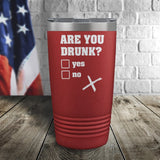Are You Drunk Color Printed Tumbler