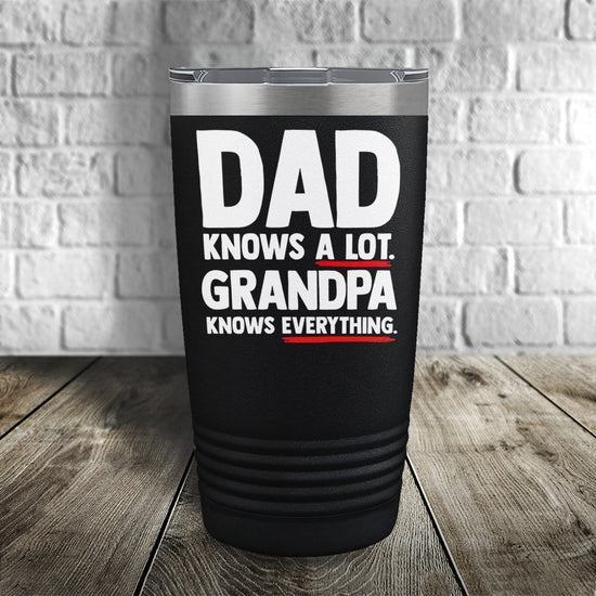 Dad Knows a Lot. Grandpa Knows Everything. Color Printed Tumbler