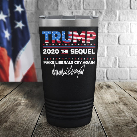 Trump 2020 The Sequel Signature Flag Black 20oz Color Printed Tumbler